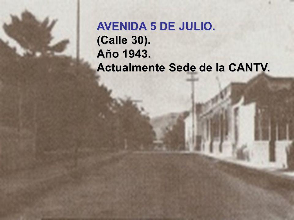 AVENIDA 5 DE JULIO. (Calle 30). Año 1943. Actualmente Sede de la CANTV.