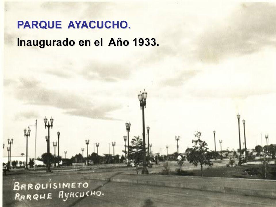 PARQUE AYACUCHO. Inaugurado en el Año 1933.