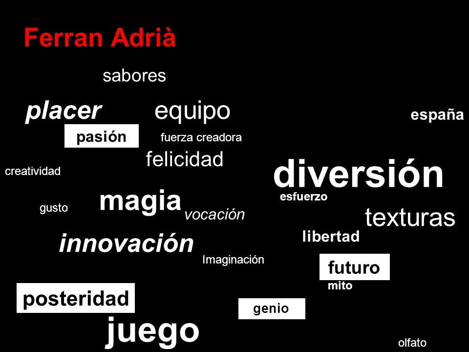 diversión juego magia Ferran Adrià placer equipo texturas innovación