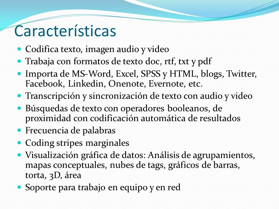 Características Codifica texto, imagen audio y video