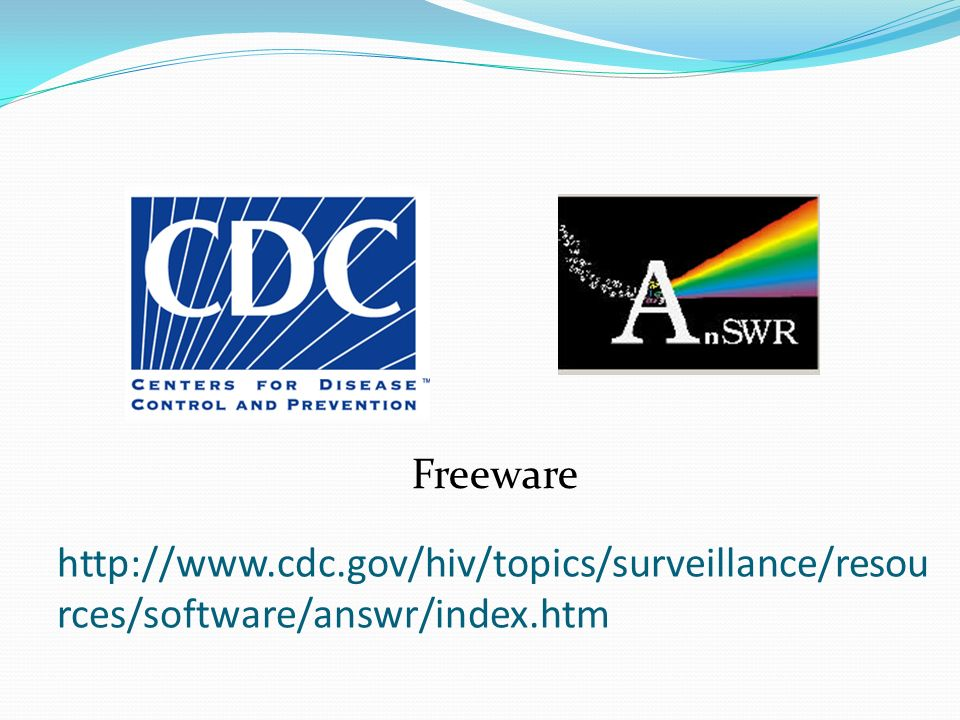 Freeware http://www.cdc.gov/hiv/topics/surveillance/resources/software/answr/index.htm