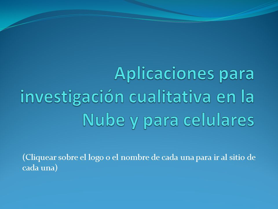 Aplicaciones para investigación cualitativa en la Nube y para celulares