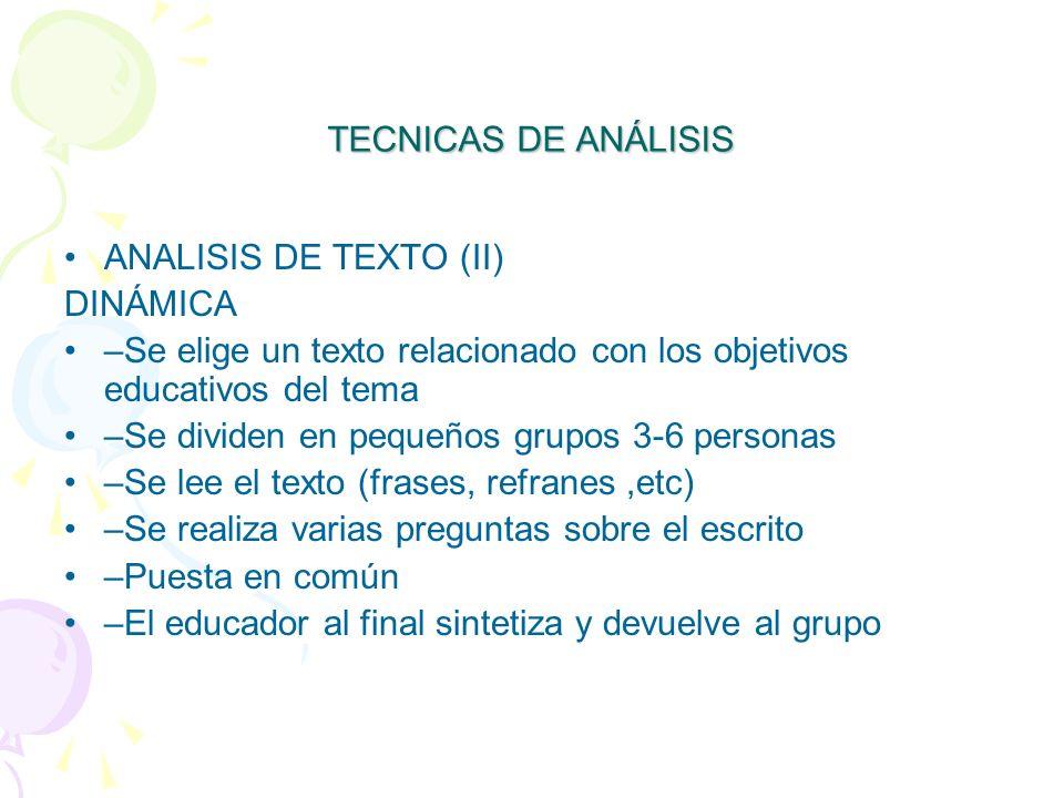 TECNICAS DE ANÁLISIS ANALISIS DE TEXTO (II) DINÁMICA. –Se elige un texto relacionado con los objetivos educativos del tema.