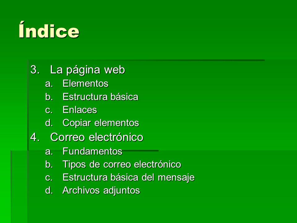 Índice La página web Correo electrónico Elementos Estructura básica