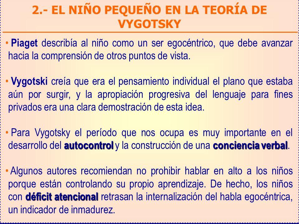 2.- EL NIÑO PEQUEÑO EN LA TEORÍA DE VYGOTSKY