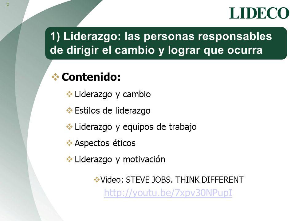 2 1) Liderazgo: las personas responsables de dirigir el cambio y lograr que ocurra. Contenido: Liderazgo y cambio.