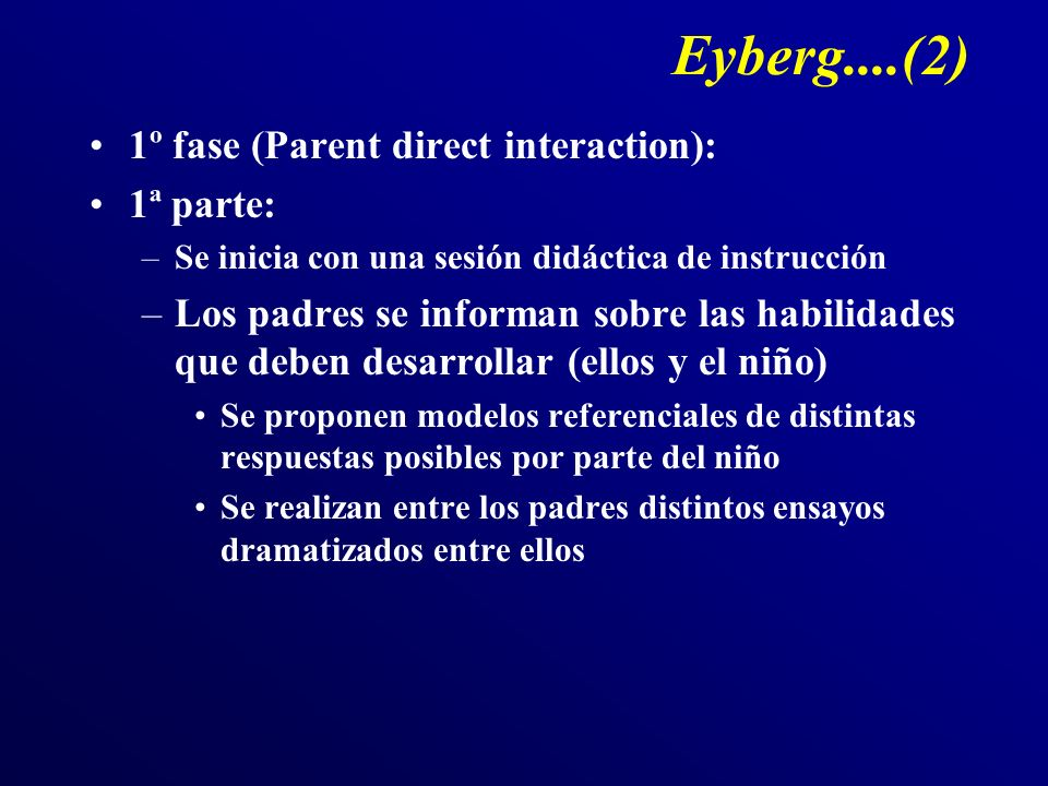Eyberg....(2) 1º fase (Parent direct interaction): 1ª parte: