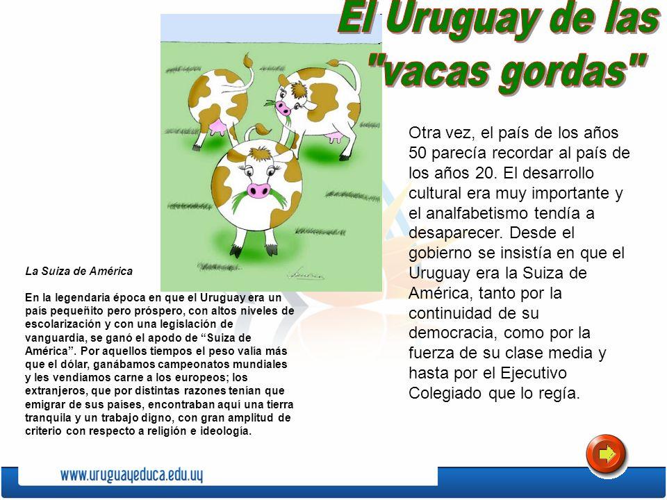 El Uruguay de las vacas gordas