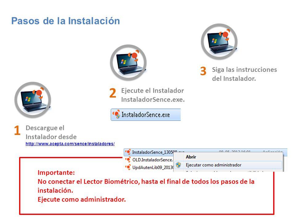 2 1 3 Pasos de la Instalación Siga las instrucciones del Instalador.
