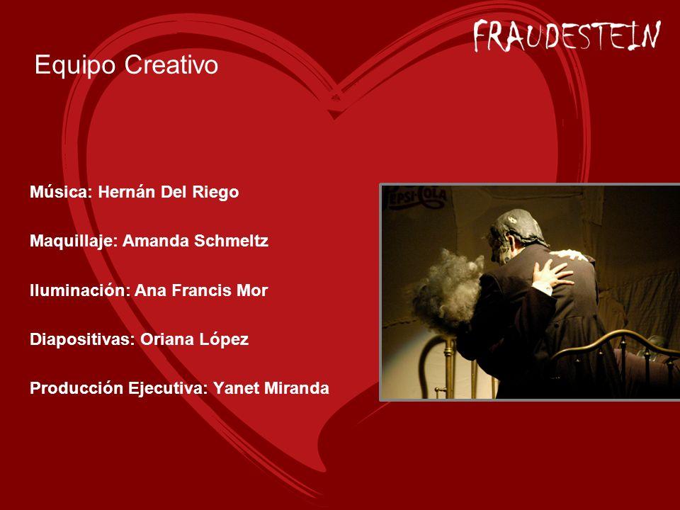 Equipo Creativo Música: Hernán Del Riego Maquillaje: Amanda Schmeltz