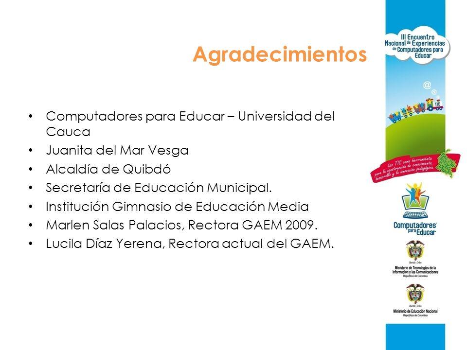 Agradecimientos Computadores para Educar – Universidad del Cauca