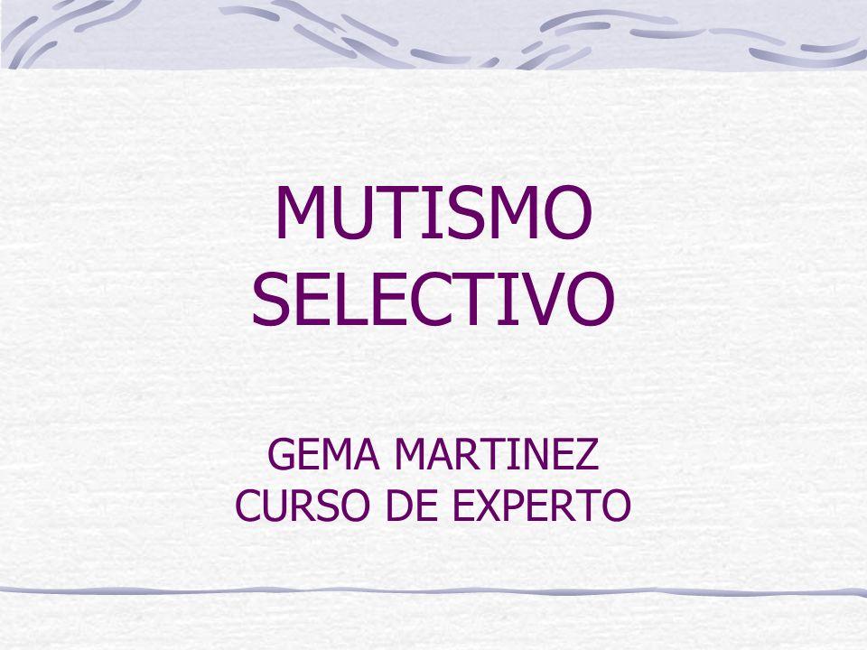 MUTISMO SELECTIVO GEMA MARTINEZ CURSO DE EXPERTO