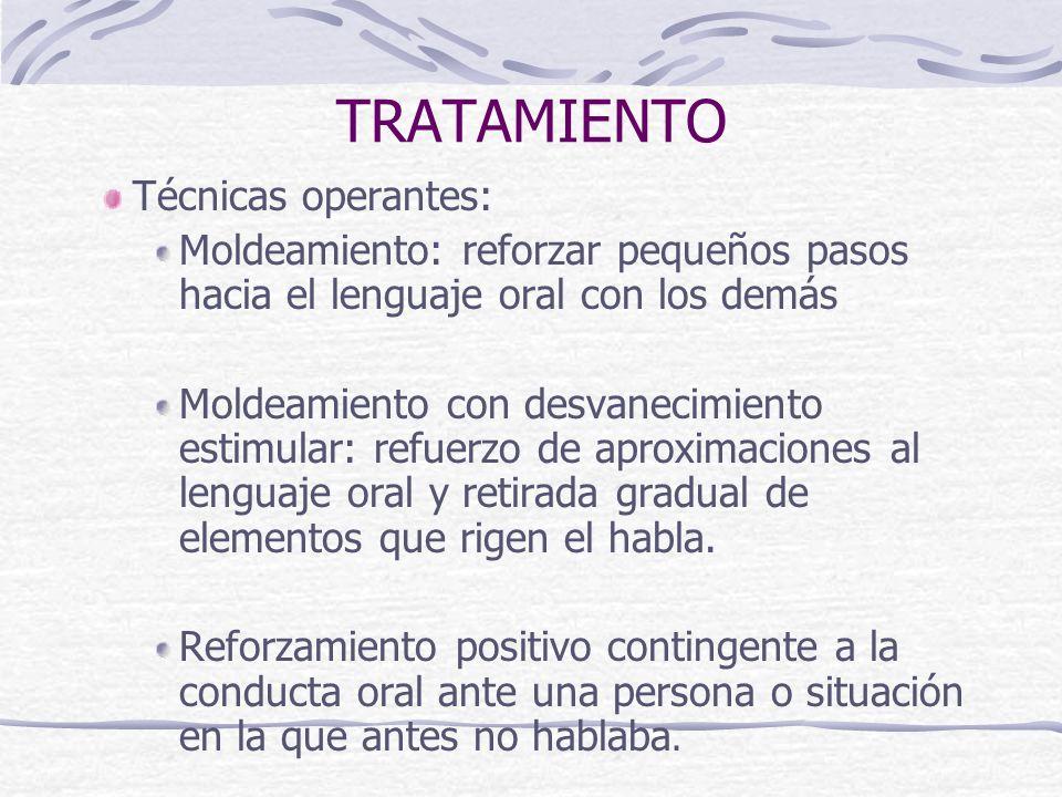 TRATAMIENTO Técnicas operantes: