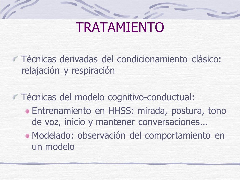 TRATAMIENTO Técnicas derivadas del condicionamiento clásico: relajación y respiración. Técnicas del modelo cognitivo-conductual: