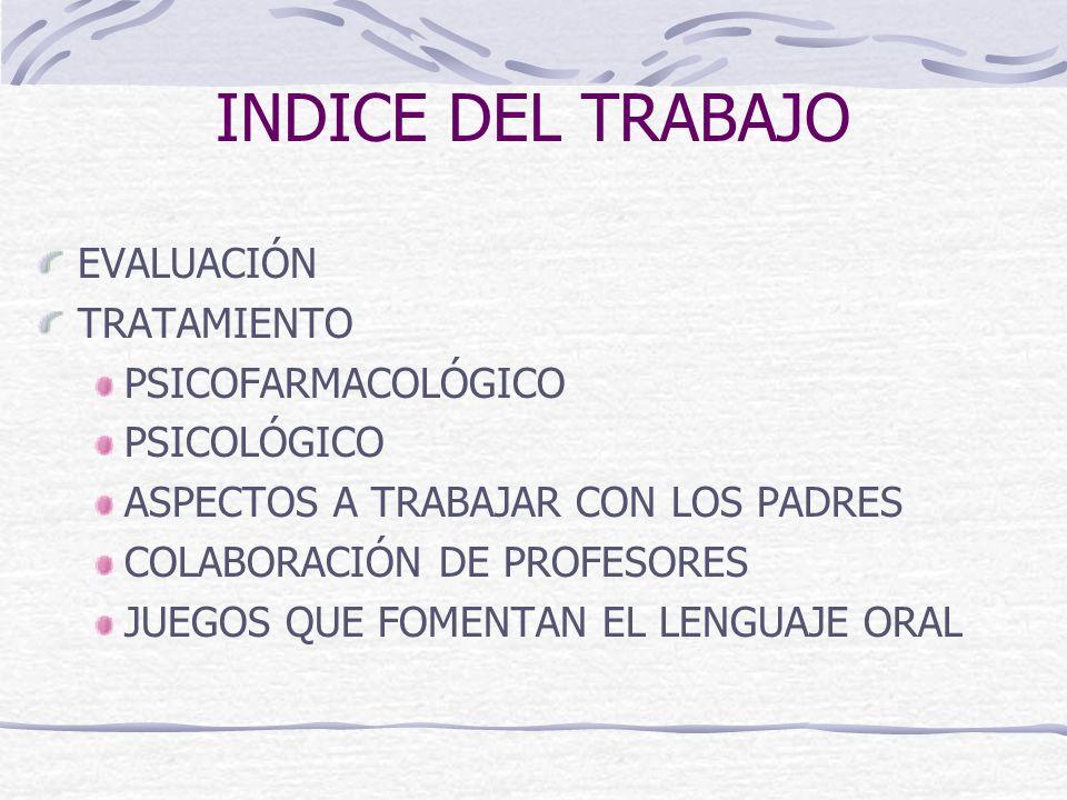 INDICE DEL TRABAJO EVALUACIÓN TRATAMIENTO PSICOFARMACOLÓGICO