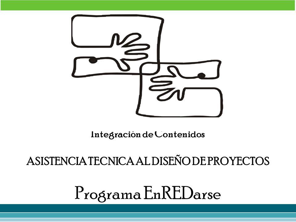 Integración de Contenidos ASISTENCIA TECNICA AL DISEÑO DE PROYECTOS