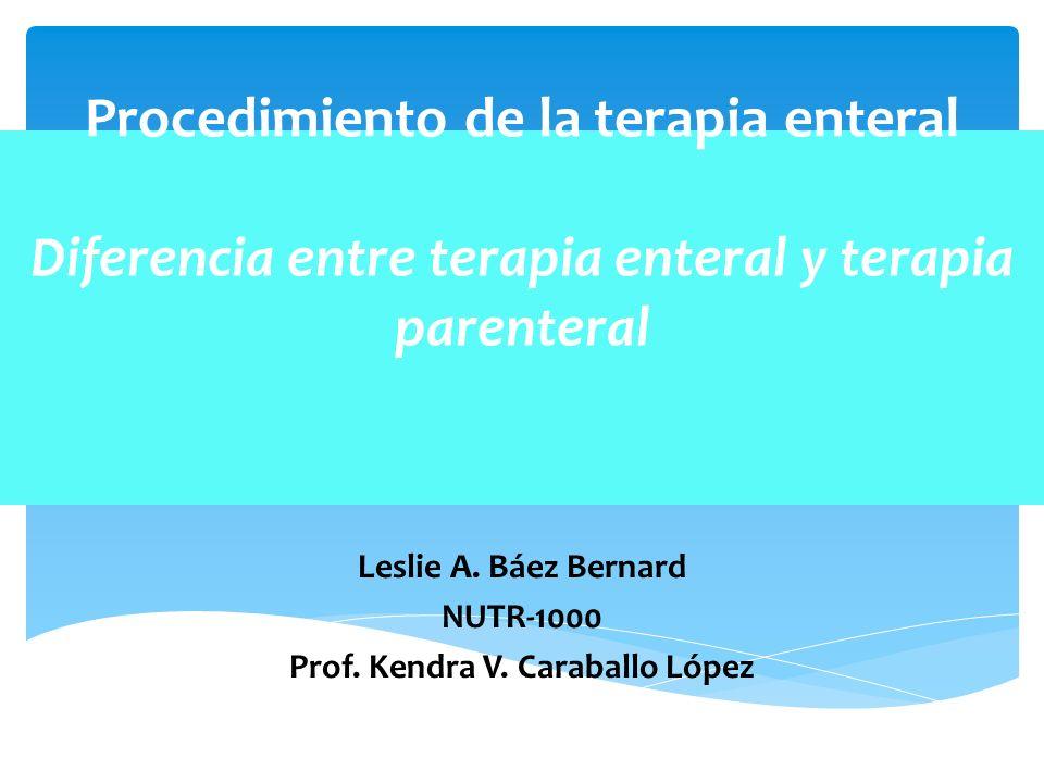 Leslie A. Báez Bernard NUTR-1000 Prof. Kendra V. Caraballo López