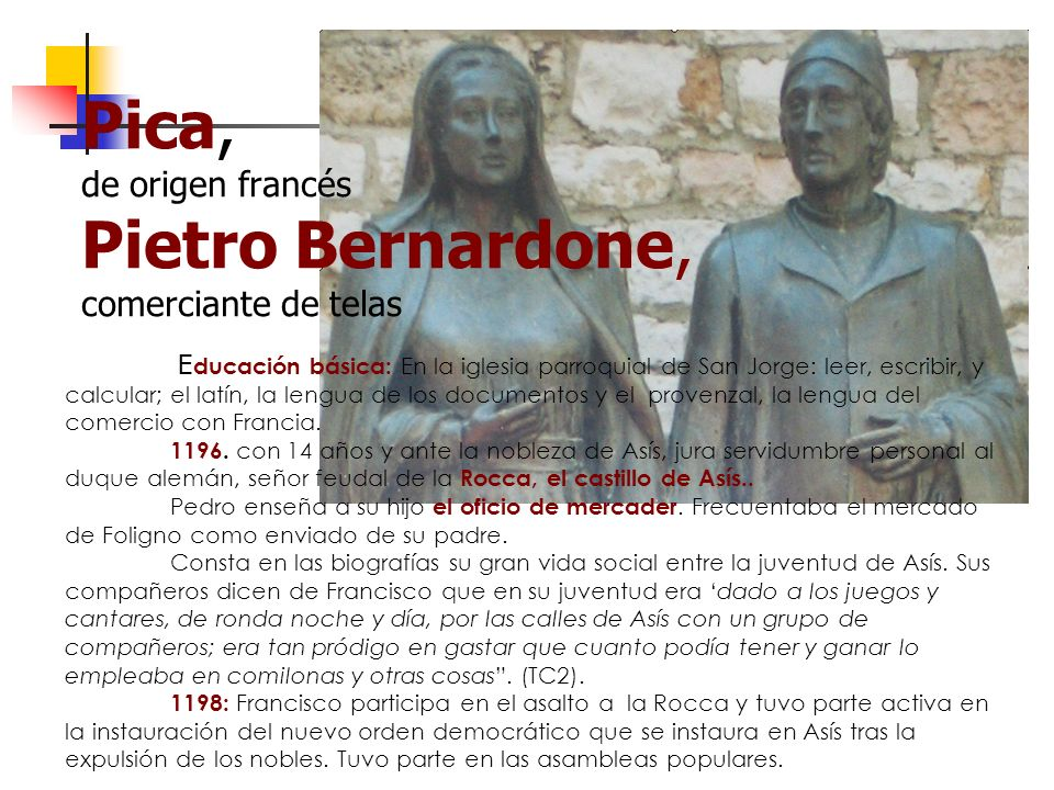 Pica, de origen francés Pietro Bernardone, comerciante de telas