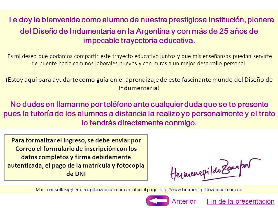 Te doy la bienvenida como alumno de nuestra prestigiosa Institución, pionera del Diseño de Indumentaria en la Argentina y con más de 25 años de impecable trayectoria educativa. Es mi deseo que podamos compartir este trayecto educativo juntos y que mis enseñanzas puedan servirte de puente hacia caminos laborales nuevos y con miras a un mejor desarrollo personal.