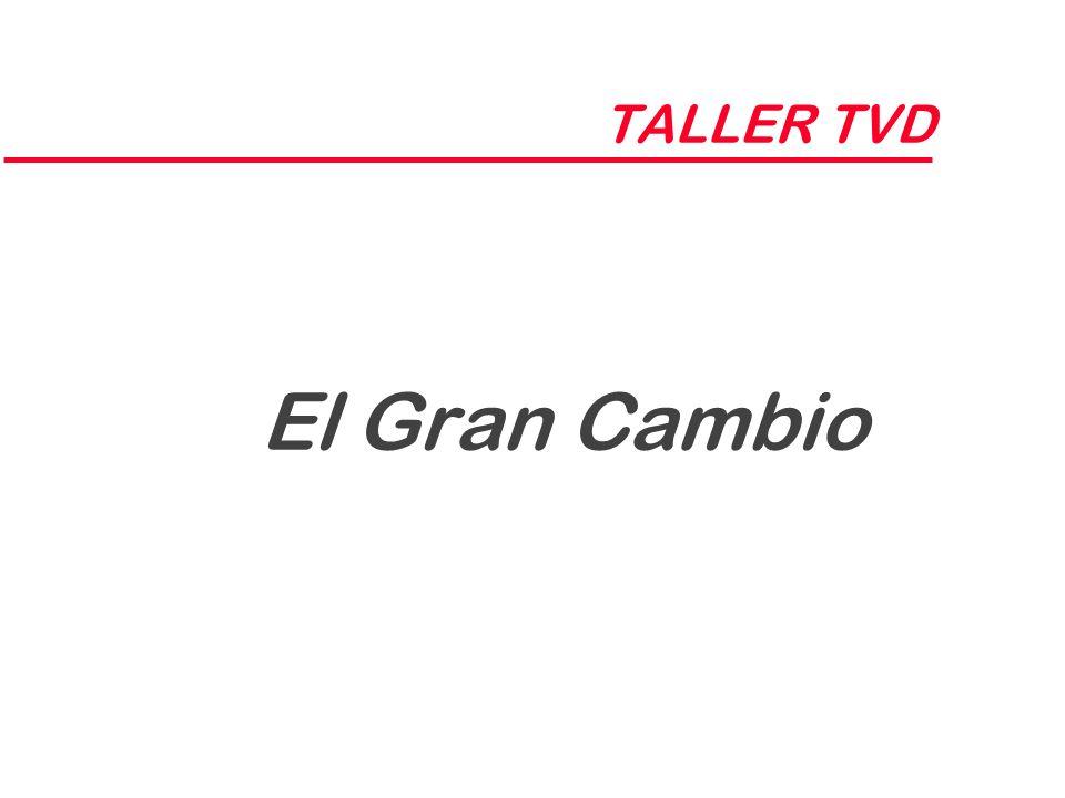 TALLER TVD El Gran Cambio