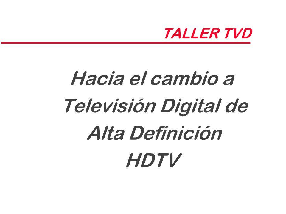Hacia el cambio a Televisión Digital de Alta Definición HDTV