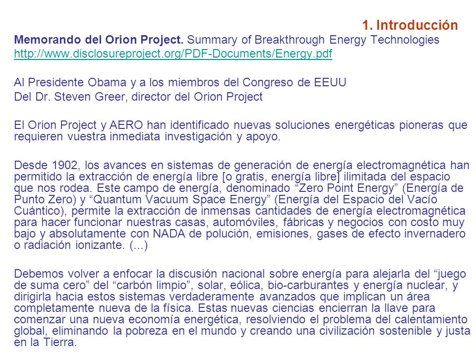 1. Introducción Memorando del Orion Project. Summary of Breakthrough Energy Technologies. http://www.disclosureproject.org/PDF-Documents/Energy.pdf.