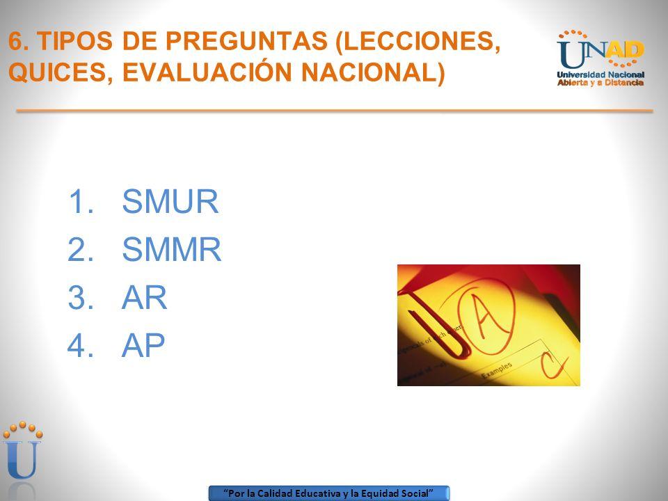 6. TIPOS DE PREGUNTAS (LECCIONES, QUICES, EVALUACIÓN NACIONAL)