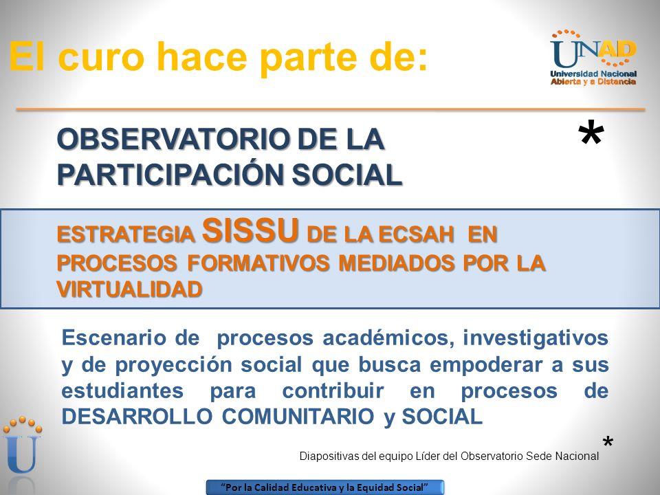 * El curo hace parte de: OBSERVATORIO DE LA PARTICIPACIÓN SOCIAL