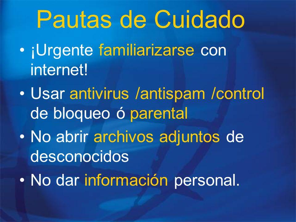 Pautas de Cuidado ¡Urgente familiarizarse con internet!