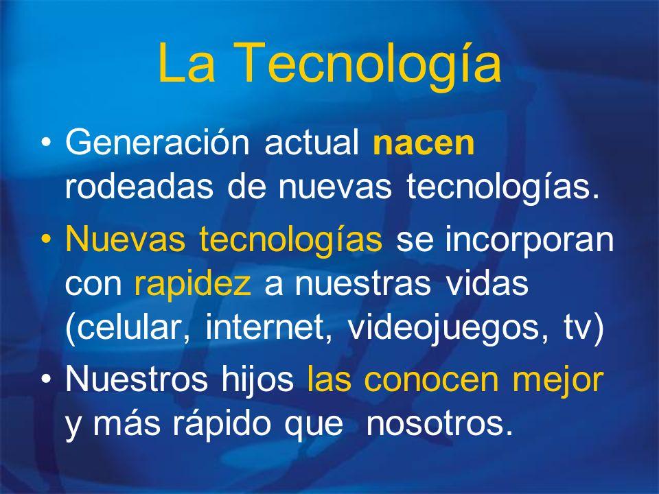 La Tecnología Generación actual nacen rodeadas de nuevas tecnologías.