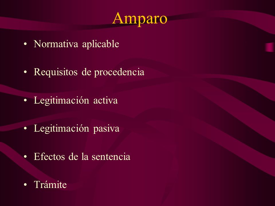 Amparo Normativa aplicable Requisitos de procedencia