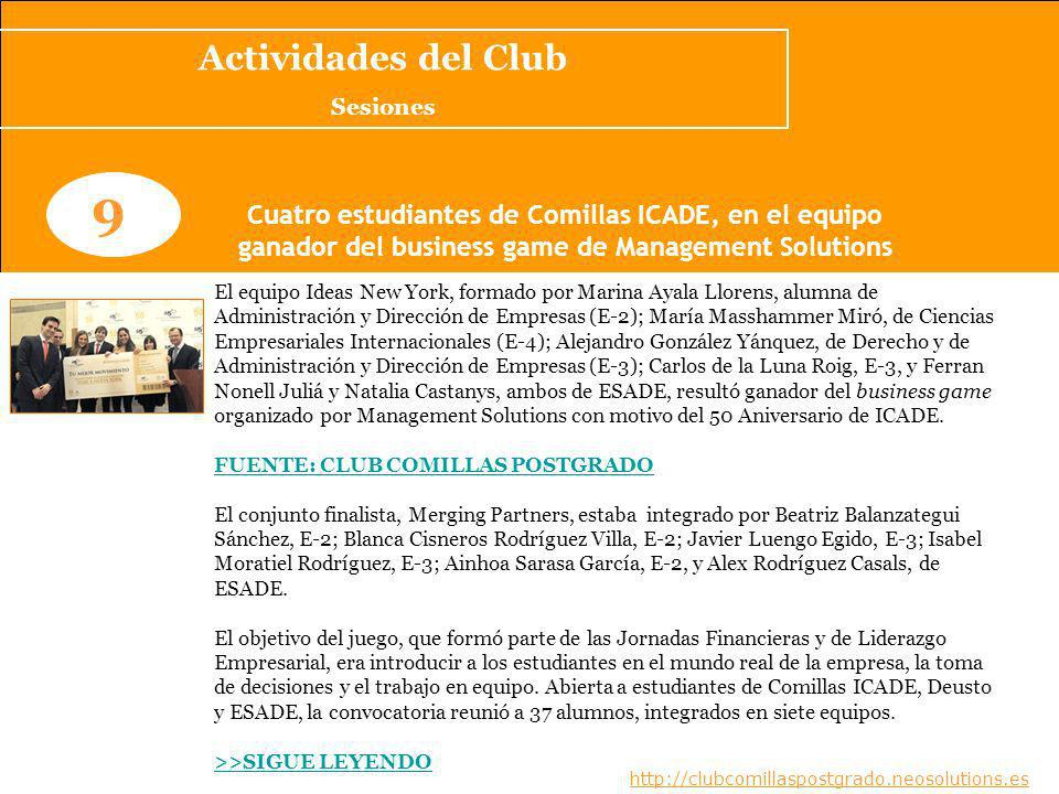 Actividades del Club Sesiones. 9. Cuatro estudiantes de Comillas ICADE, en el equipo. ganador del business game de Management Solutions.