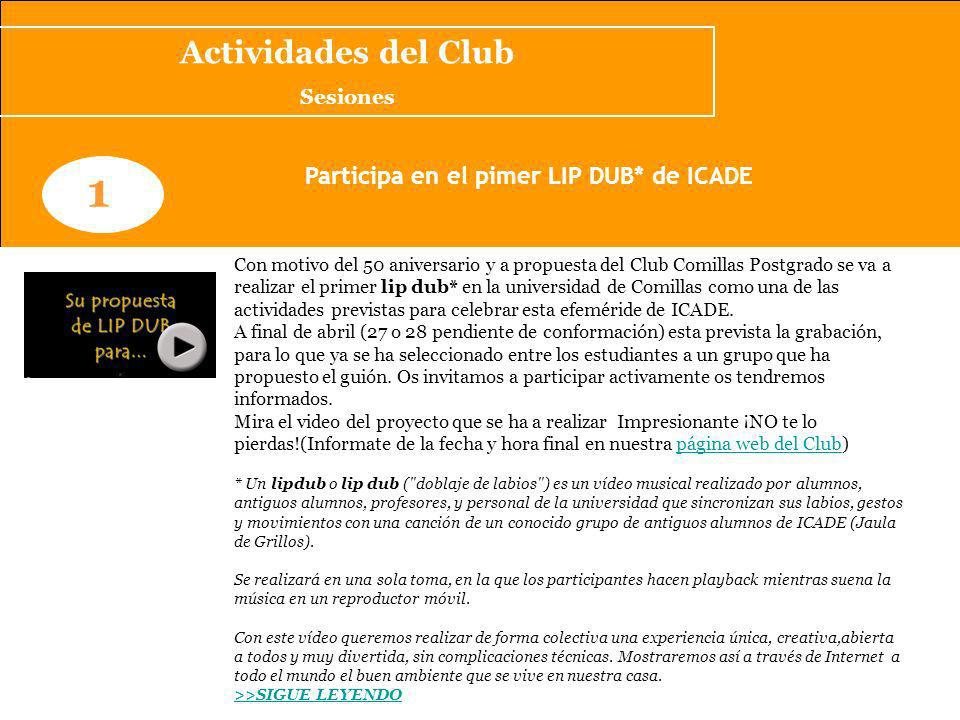 1 Actividades del Club Participa en el pimer LIP DUB* de ICADE