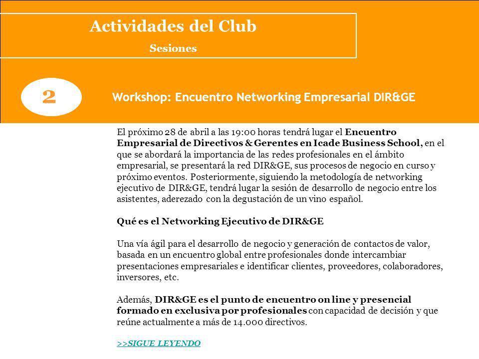 Actividades del Club Sesiones. 2. Workshop: Encuentro Networking Empresarial DIR&GE.