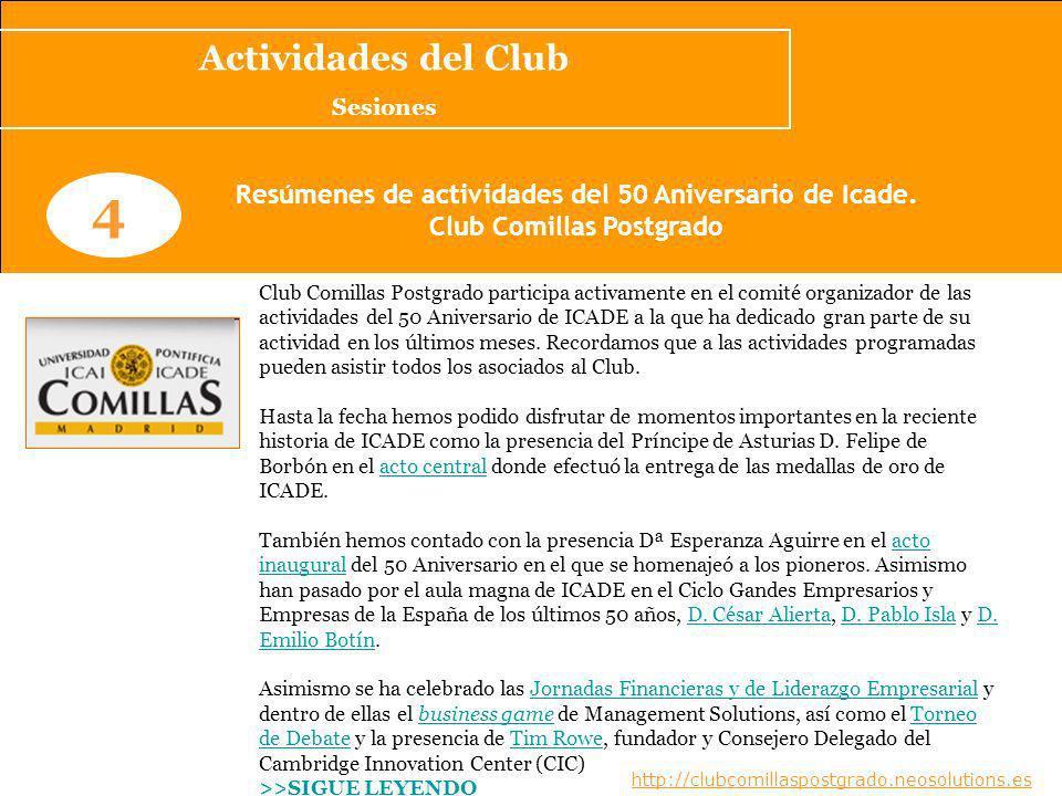 Actividades del Club Sesiones. 4. Resúmenes de actividades del 50 Aniversario de Icade. Club Comillas Postgrado.