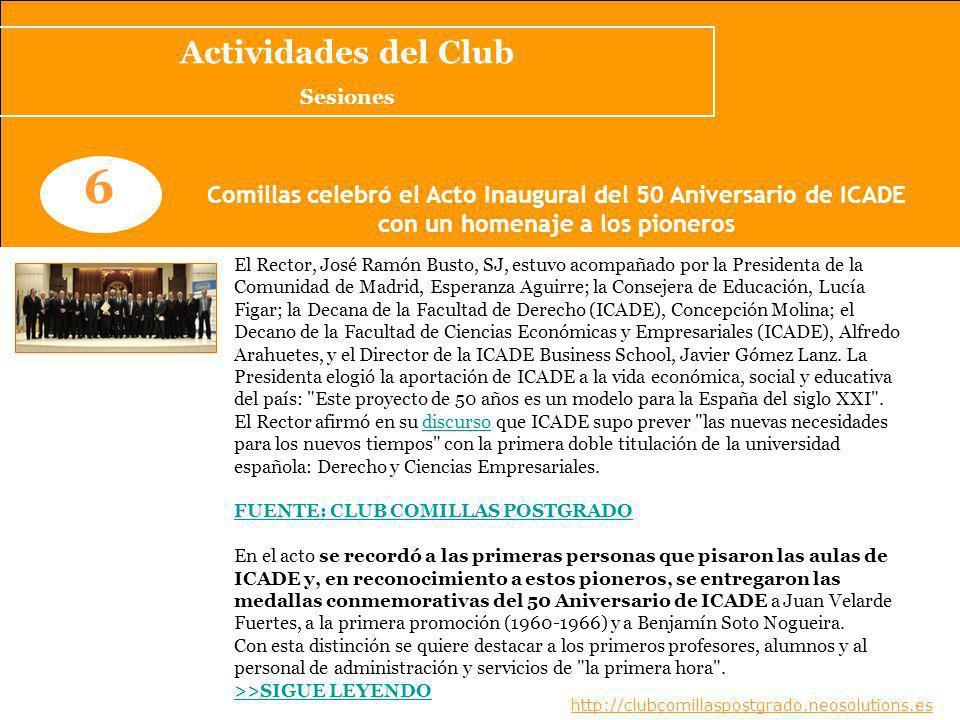 Actividades del Club Sesiones. 6. Comillas celebró el Acto Inaugural del 50 Aniversario de ICADE.
