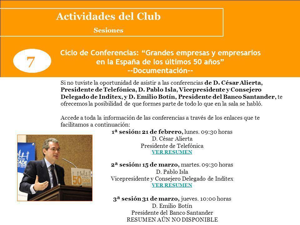 Actividades del Club Sesiones. 7. Ciclo de Conferencias: Grandes empresas y empresarios. en la España de los últimos 50 años