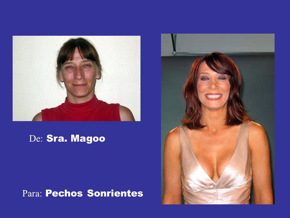 De: Sra. Magoo Para: Pechos Sonrientes