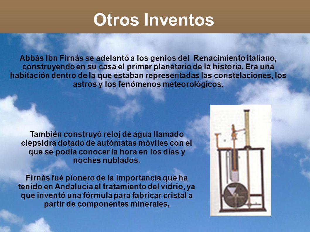 Abbás Ibn Firnás se adelantó a los genios del Renacimiento italiano, construyendo en su casa el primer planetario de la historia. Era una habitación dentro de la que estaban representadas las constelaciones, los astros y los fenómenos meteorológicos.