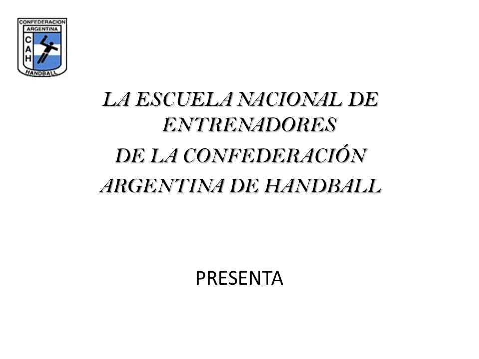 LA ESCUELA NACIONAL DE ENTRENADORES DE LA CONFEDERACIÓN ARGENTINA DE HANDBALL PRESENTA