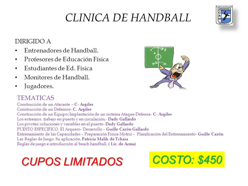 CLINICA DE HANDBALL COSTO: $450 CUPOS LIMITADOS DIRIGIDO A