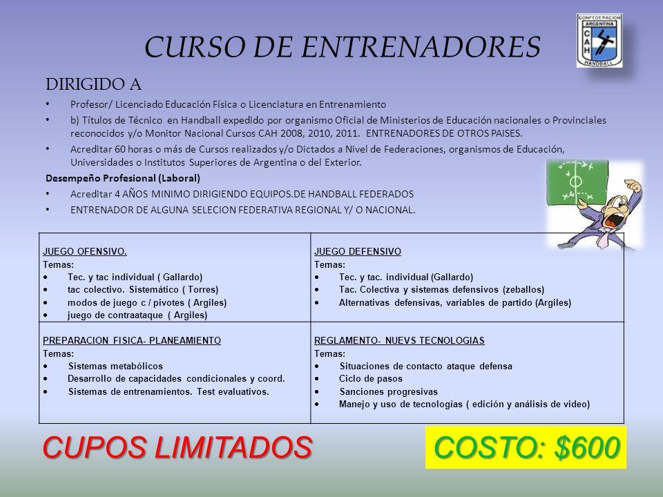 CURSO DE ENTRENADORES CUPOS LIMITADOS COSTO: $600 DIRIGIDO A