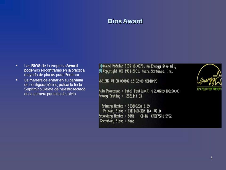 Bios Award Las BIOS de la empresa Award podemos encontrarlas en la práctica mayoría de placas para Pentium.