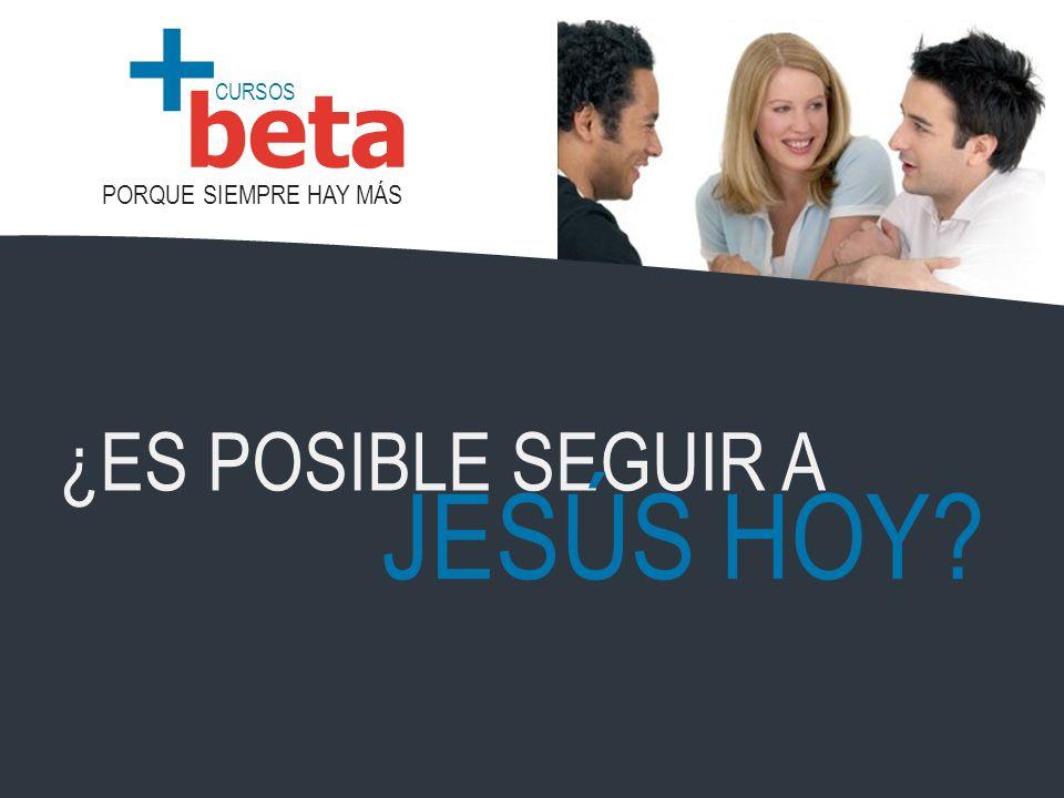 ¿ES POSIBLE SEGUIR A JESÚS HOY