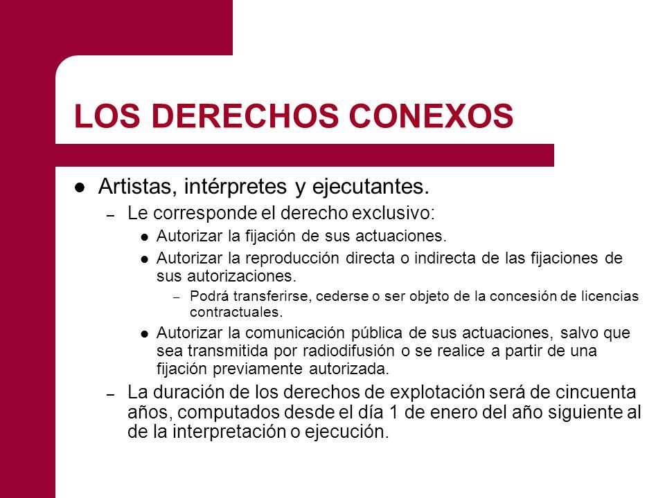 LOS DERECHOS CONEXOS Artistas, intérpretes y ejecutantes.