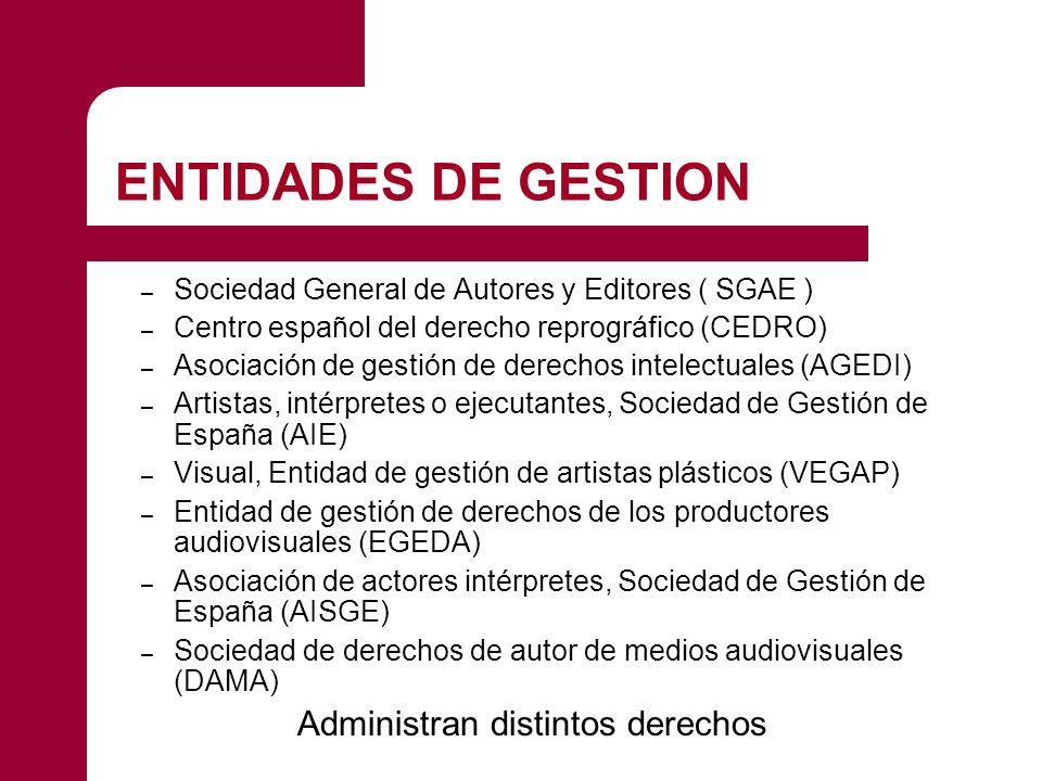 ENTIDADES DE GESTION Administran distintos derechos