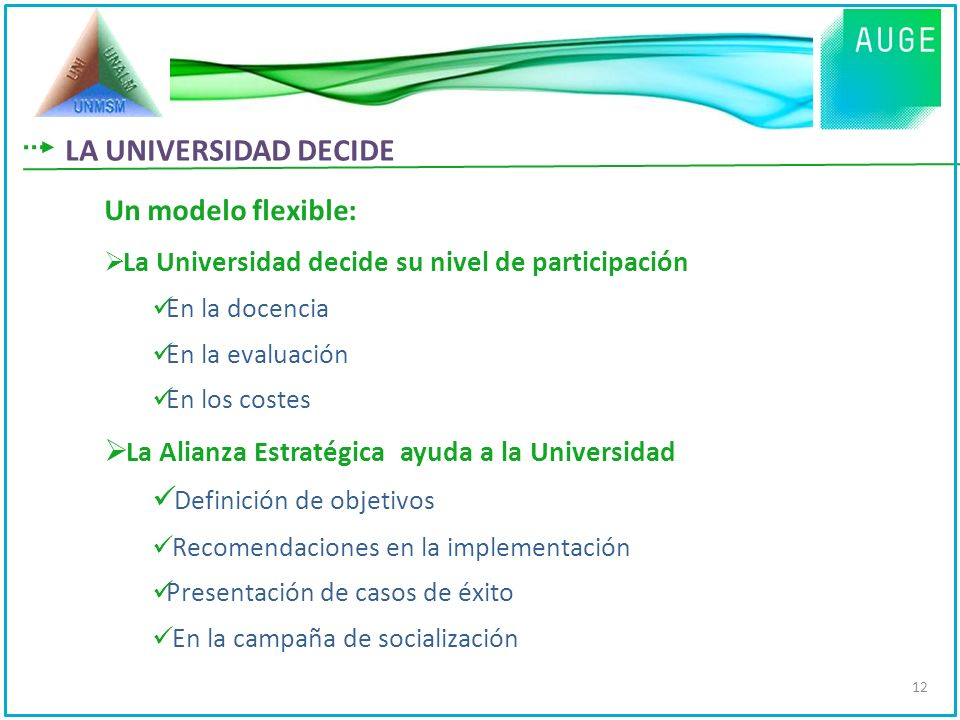 LA UNIVERSIDAD DECIDE Un modelo flexible: