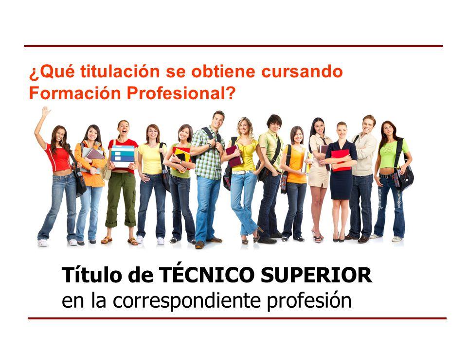 Título de TÉCNICO SUPERIOR en la correspondiente profesión.
