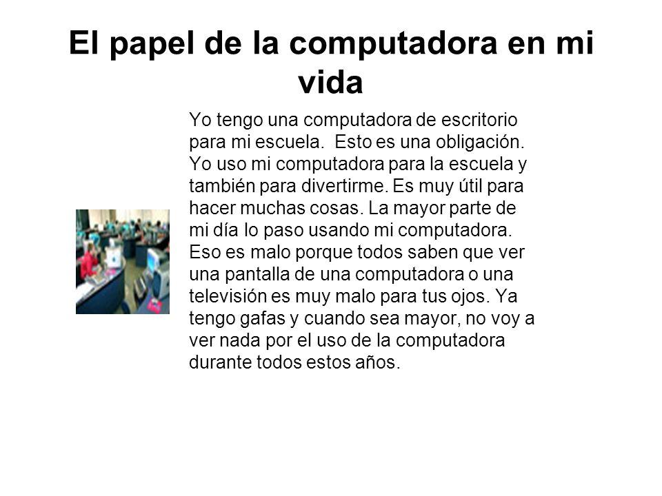 El papel de la computadora en mi vida