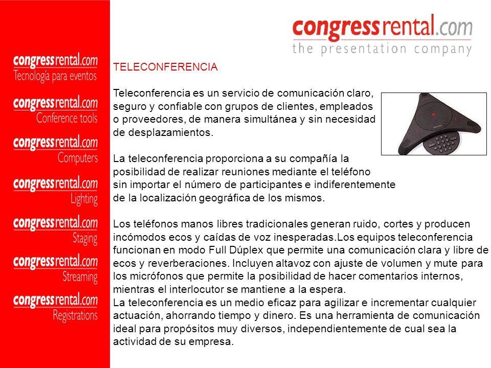 TELECONFERENCIA Teleconferencia es un servicio de comunicación claro, seguro y confiable con grupos de clientes, empleados.